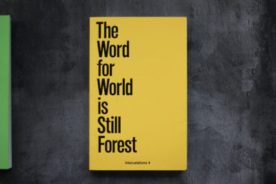 The Word for World is Still Forest, K. Verlag, Anna-Sophie Springer & Etienne Turpin The Word for World is Still Forest. With contributions by Sandra Bartoli, Kevin Beiler, Shannon Castleman, Dan Handel, Katie Holten, Silvan Linden, Yanni A. Loukissas, Eduardo Kohn, Pedro Neves Marques, Abel Rodríguez, Carlos Rodríguez, Suzanne Simard, Anna-Sophie Springer, Paulo Tavares, and Catalina Vargas Tovar.